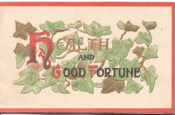 HEALTH AND GOOD FORTUNE(H, G & F illuminated) in front of ivy, cream background