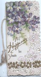 ALL HAPPINESS BE YOURS below violets left & beside stylised white floral design