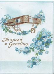 TO SPEED A GREETING below antique airplane, forget-me-nots round plane & below
