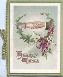 HEARTY WISHES in gilt below male & female hands clasped above heather & ivy