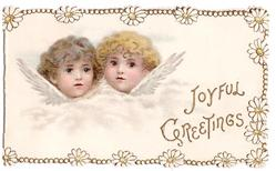 JOYFUL GREETINGS in gilt below heads of 2 angels, marginal narrow white daisy design