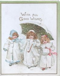 WITH ALL GOOD WISHES inset of 3 girls dressed in white,holding hands & umbrella facing front, in snow