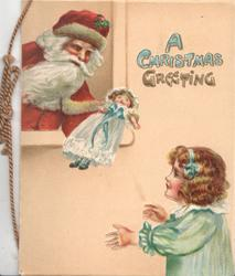 A CHRISTMAS GREETING in blue, Santa gives doll through window to  girl in blue