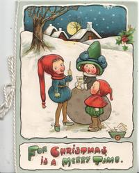 FOR CHRISTMAS IS A MERRY TME(illuminated) 3 children sing carols in the snow, 3 cottages, moon & tree behind