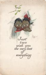 JUST T(W)O WISH YOU THE VERY BEST OF EVERYTHING head & shoulders of 2 back children side by side under mistletoe