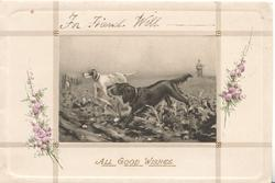 ALL GOOD WISHES in gilt below inset of 2 dogs running left across field, heather  both sides