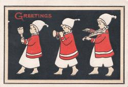 GREETINGS in red, 3 bare footed children in red & white walk left playing instruments