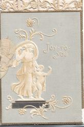 JOY TO YOU impressd right, impressed statues of woman & child , perforated design at top
