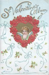 ST. VALENTINE'S ALBUM in gilt above heart shaped red-rose bordered inset of angel, wild rose & ribbon design below