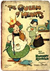 THE QUEEN OF HEARTS AND OTHER NURSERY RHYMES.