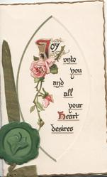 JOY UNTO YOU AND ALL YOUR HEART DESIRES in vertical oval with pink roses, green ivy leaf, SEAL & ribbon left