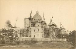 VICTORIA MEMORIAL HALL, under construction