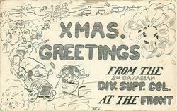 XMAS GREETINGS FROM THE 2ND. CANADIAN DIV. SUPP. COL. AT THE FRONT