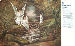 "three angels by stream ""VIRGIN THERE THE GREEN GRASS GROWS, EV'RY MORN SPRINGS NATAL DAY; BRIGHT HUED BERRIES DAFF THE SNOW//HEAVEN'S REFLEX, KILLARNEY"