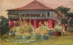 OLD TYPE HOUSE FOR EUROPEANS, ACCRA