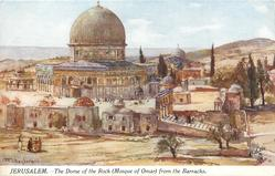 JERUSALEM. - THE DOME OF THE ROCK (MOSQUE OF OMAR) FROM THE BARRACKS