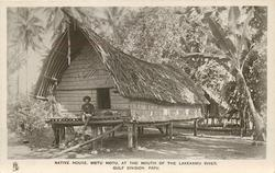 NATIVE HOUSE, MOTU MOTU, AT THE MOUTH OF THE LAKEKAMU RIVER, GULF DIVISION, PAPUA