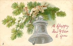 A HAPPY NEW YEAR TO YOU or A HAPPY CHRISTMAS silver bell suspended from evergreen tree branch