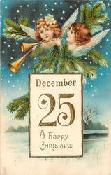 inset DECEMBER 25, A HAPPY CHRISTMAS  heads of two angels playing trumpets amidst evergreen, all in a starry night sky