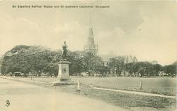 SIR STAMFORD RAFFLES' STATUE & ST. ANDREW'S CATHEDRAL