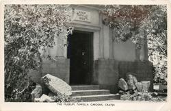 THE MUSEUM, TAWELLA GARDENS, CRATER