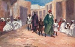 SLAVE MARKET, MARRAKESH, S. MOROCCO