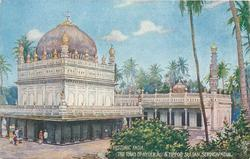 THE TOMB OF HYDER  ALI AND TIPPOO SULTAN  SERINGAPATAM