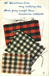 AT CHRISTMAS-TIME MAY NOTHING VEX AND PRAY ACCEPT/CHEQUES  three  tartans