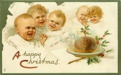 A HAPPY CHRISTMAS    IS'NT IT JOLLY?... five  children look at Xmas pudding