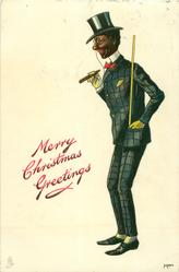 MERRY CHRISTMAS GREETINGS  black man in evening dress, hand & cane in pocket, smoking cigar, facing left