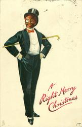 A RIGHT MERRY CHRISTMAS  black man in evening dress, white waistcoat, cane behind back