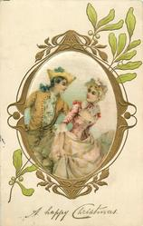 A HAPPY CHRISTMAS  silk inset lovers in old style dress, man on left, mistletoe around