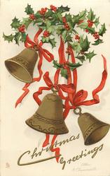 CHRISTMAS GREETINGS  three bells suspended on red ribbons, holly above
