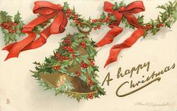 A HAPPY CHRISTMAS  single bell wrapped in holly, suspended from holly vine, two red bows