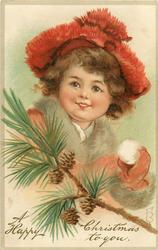 A HAPPY CHRISTMAS TO YOU girl with snowball, pine branch & cones below