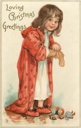 LOVING CHRISTMAS GREETINGS  girl in red robe, faces right, looks front, empties Xmas sock