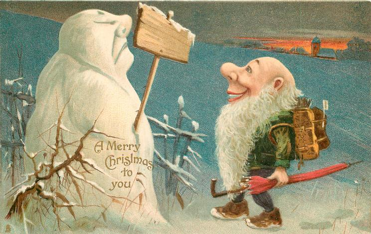 A MERRY CHRISTMAS TO YOU  dwarf looks at placard carried by snooty snowman
