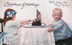 CHRISTMAS GREETINGS  two children at table, flag in Xmas pudding