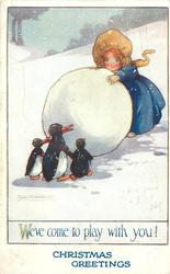 WE'VE COME TO PLAY WITH YOU!  girl, huge snowball, 3 penguins