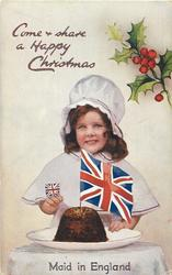 COME AND SHARE A HAPPY CHRISTMAS  girl, Xmas pudding with flag, holly