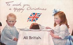 TO WISH YOU A HAPPY CHRISTMAS  two children at table, Xmas pudding, flag