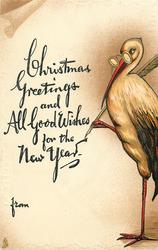 CHRISTMAS GREETINGS AND ALL GOOD WISHES FOR THE NEW YEAR  stork writes