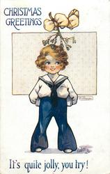CHRISTMAS GREETINGS  girl in sailor suit stands under mistletoe