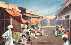 A NATIVE VILLAGE STREET, N.W. FRONTIER, INDIA