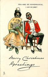 MERRY CHRISTMAS GREETINGS  YOU ARE DE HONEYSUCKLE, I AM DE BEE!  black couple sit on chairs side by side