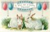TO WISH YOU A HAPPY EASTER  two white rabbits, two blue & two pink hanging eggs