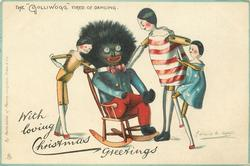 "WITH LOVING CHRISTMAS GREETINGS, THE ""GOLLIWOGG"" TIRED OF DANCING"
