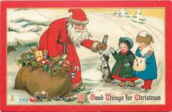 ALL GOOD THINGS FOR CHRISTMAS  Santa gives toy soldier to child, dog begs, other child looks on