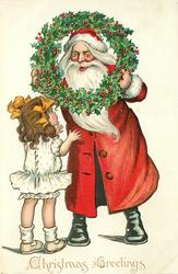CHRISTMAS GREETINGS, Santa looks through holly wreath down at girl