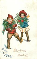 CHRISTMAS GREETINGS  two children walk in snow, boy carries holly, girl mistletoe